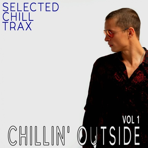 Chillin' Outside, 1 - Selected Chill Trax by Various Artists