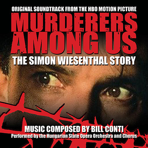 Murderers Among Us: The Simon Wiesenthal Story - Original HBO Motion Picture Soundtrack von Bill Conti