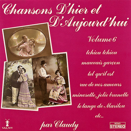 Chansons d'hier et d'aujourd'hui Vol. 6 de Claudy
