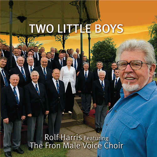 Two Little Boys Feat. Rolf Harris by Fron Male Voice Choir