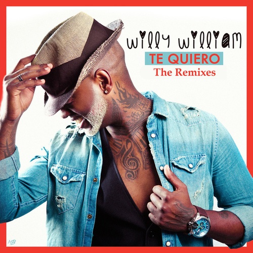 Te Quiero (Remixes) de Willy William