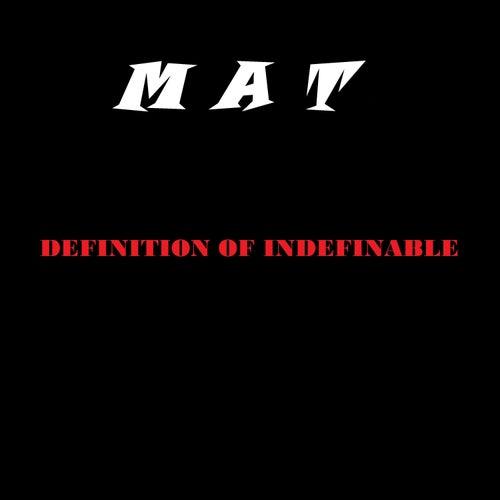 Definiton Of Indefinable von MaT