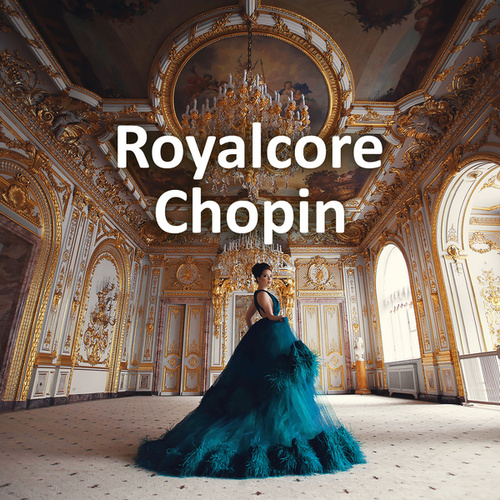 Royalcore Chopin by Frederic Chopin