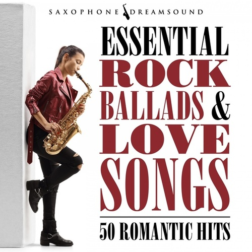Essential Rock Ballads and Love Songs (50 Romantic Hits) de Saxophone Dreamsound