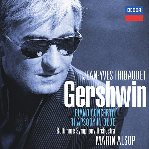 Gershwin: Rhapsody In Blue / Piano Concerto etc de Jean-Yves Thibaudet