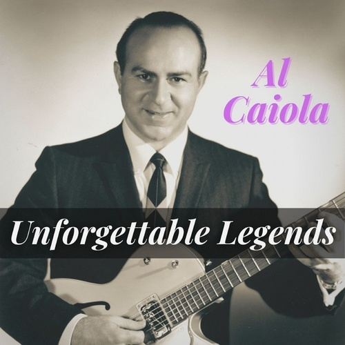 Unforgettable Legends by Al Caiola