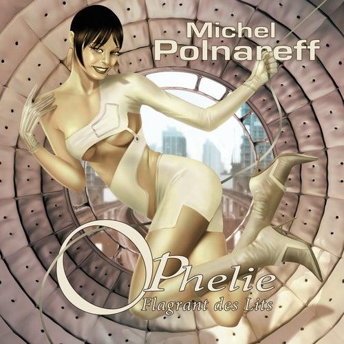 Ophélie Flagrant Des Lits de Michel Polnareff