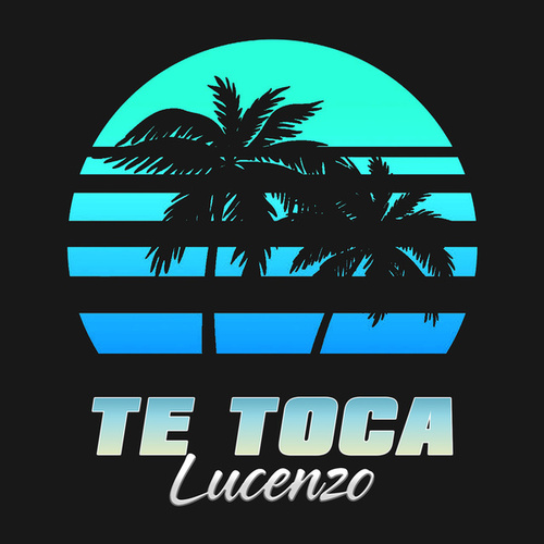 Te Toca by Lucenzo