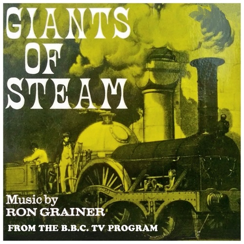 Giants of Steam (Original TV movie soundtrack) by Ron Grainer