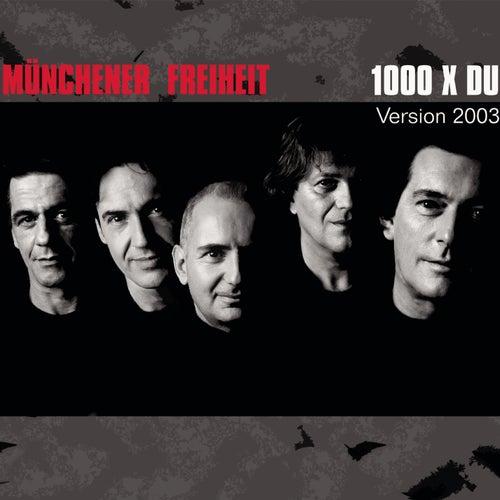 1000 X Du von Münchener Freiheit