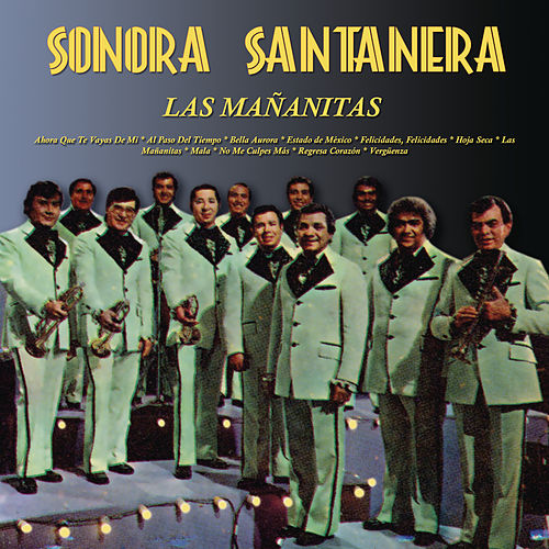 Sonora Santanera  Las Mañanitas de La Sonora Santanera