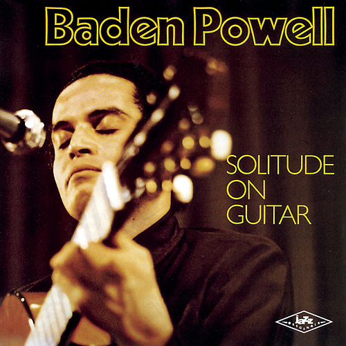 Solitude On Guitar de Baden Powell