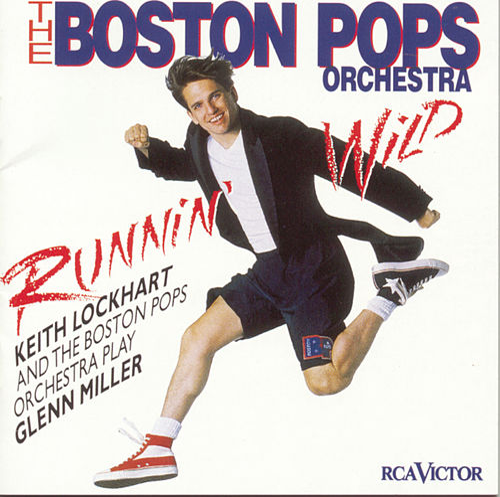 Runnin' Wild--Keith Lockhart and the Boston Pops Play Glenn Miller von Keith Lockhart