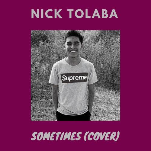 Sometimes (Cover) von Nick Tolaba
