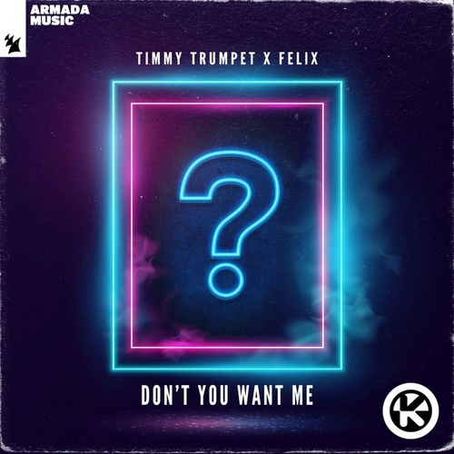 Don't You Want Me von Timmy Trumpet