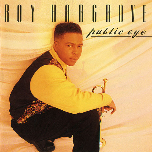 Public Eye by Roy Hargrove