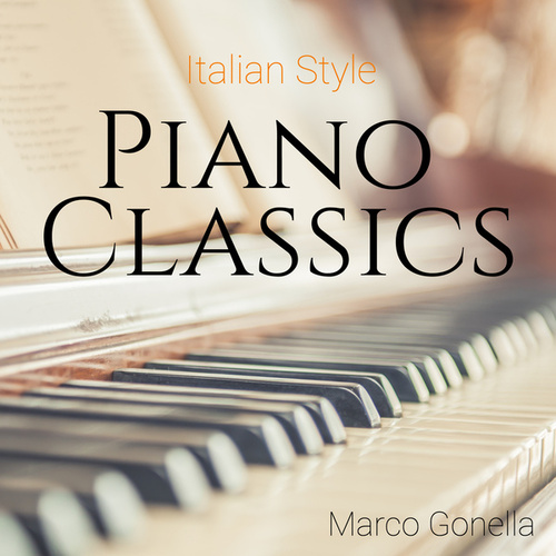 Italian Style Piano Classics by Marco Gonella