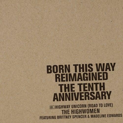 Highway Unicorn (Road To Love) von The Highwomen