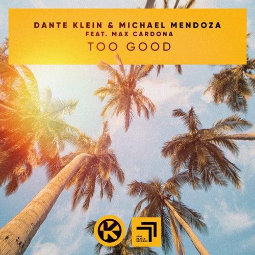 Too Good von Dante Klein