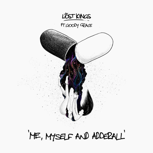 Me Myself & Adderall by Lost Kings