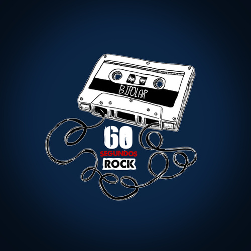 Bipolar de 60 Segundos Rock