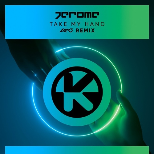 Take My Hand (AXMO Remix) von Jerome