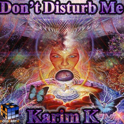 Don't Disturb Me de Karim K