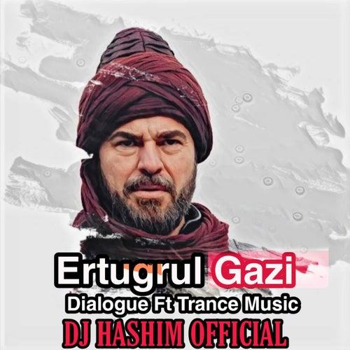 Ertugrul Gazi (Dialogue Trance Music) by DJ Hashim Official