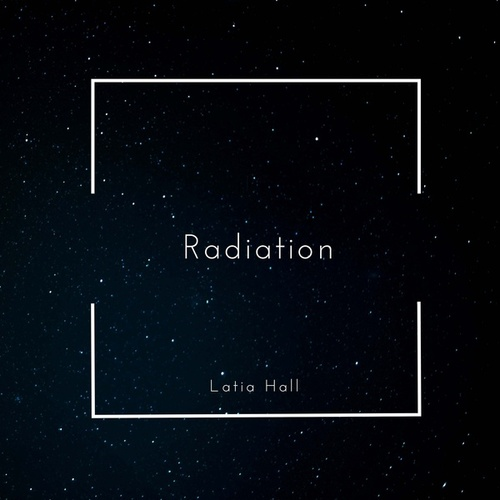 Radiation by Latia Hall