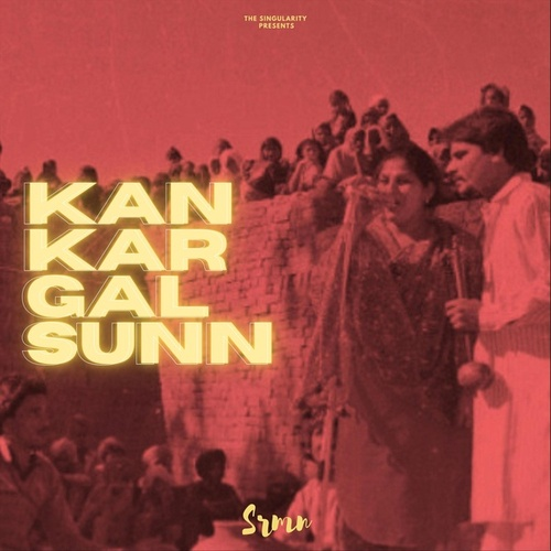 Kan Kar Gal Sunn (feat. Amar Singh Chamkila) by Srmn