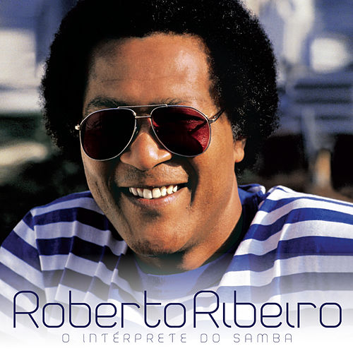 O Interprete do Samba de Roberto Ribeiro