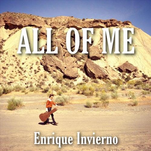 All of Me von Enrique Invierno