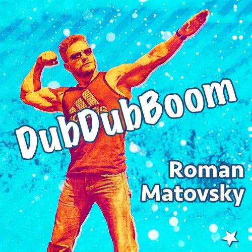 Dubdubboom by Roman Matovsky