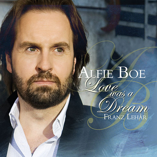 Love Was A Dream von Alfie Boe