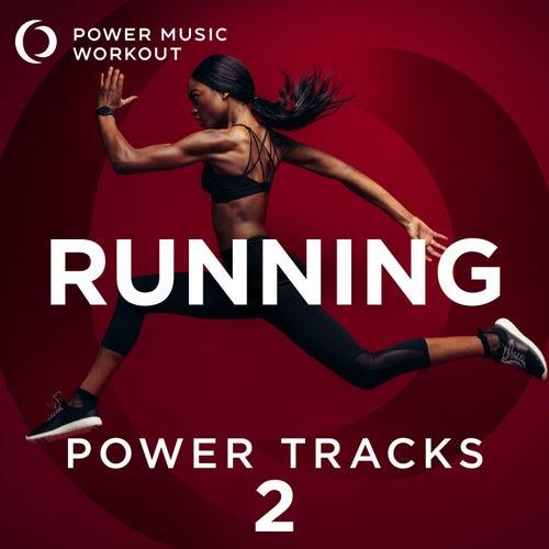 Running Power Tracks 2 (Nonstop Running Mix 140 BPM) by Power Music Workout