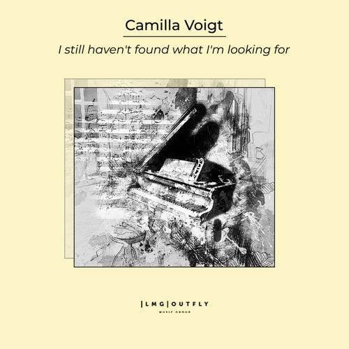 I Still Haven't Found What I'm Looking For von Camilla Voigt
