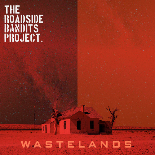 Wastelands by The Roadside Bandits Project