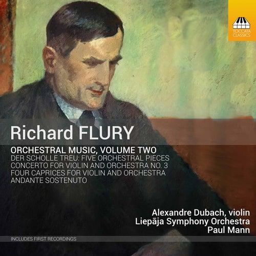 Richard Flury: Orchestral Music, Vol. 2 by Alexandre Dubach