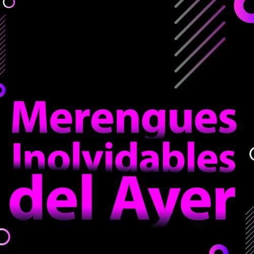 Merengues Inolvidables  del Ayer de Various Artists