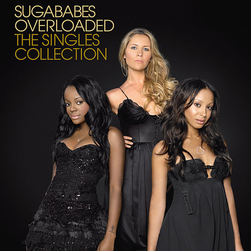 Overloaded: The Singles Collection (International eAlbum) by Sugababes