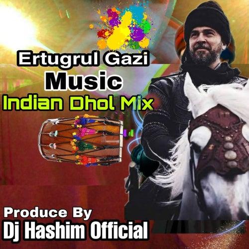 Ertugrul Gazi Music Ft Indian Dhol Mixed by DJ Hashim Official
