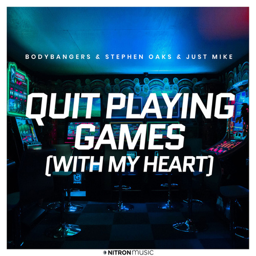 Quit Playing Games (With My Heart) by Bodybangers