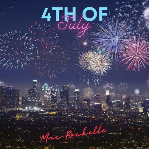 4th of July by Mac Rockelle