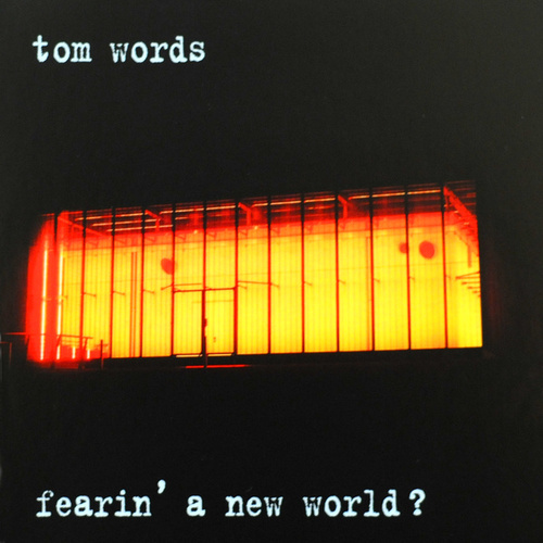 Fearin' A New World? by Tom Words