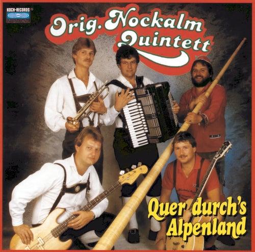 Quer durch's Alpenland von Nockalm Quintett