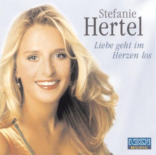Liebe geht im Herzen los von Stefanie Hertel