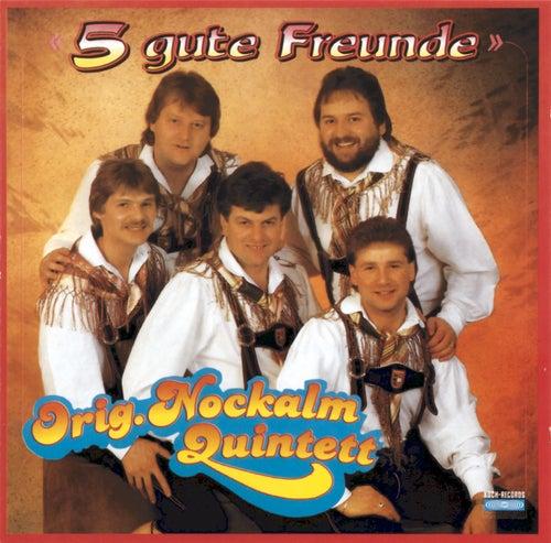 Fünf gute Freunde von Nockalm Quintett
