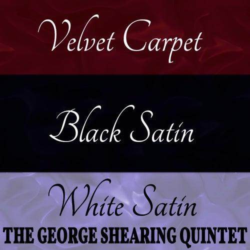 Velvet Carpet / Black Satin / White Satin by George Shearing