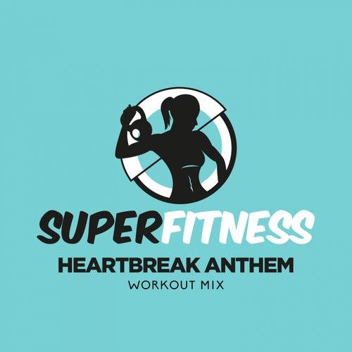 Heartbreak Anthem (Workout Mix) von Super Fitness