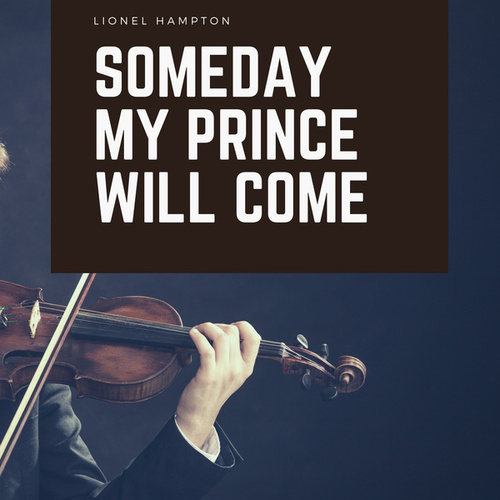 Someday My Prince Will Come by Lionel Hampton